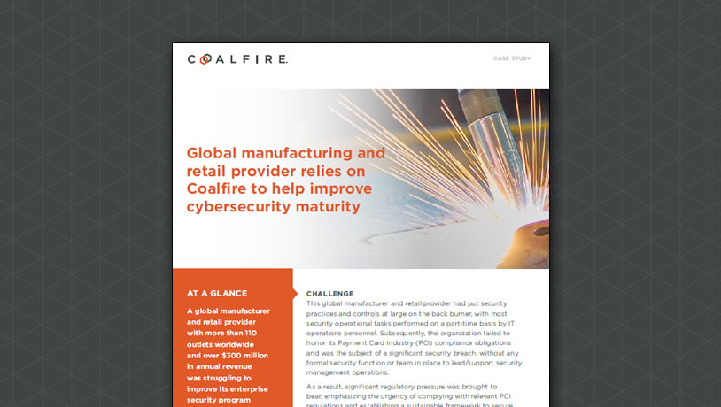 Global manufacturing and retail provider relies on Coalfire to help improve cybersecurity maturity