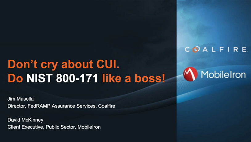 Don't Cry About CUI, Do NIST 800-171 like a Boss: Mobile Security Edition
