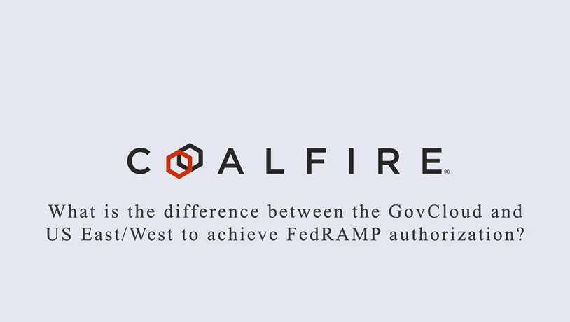 What is the difference between GovCloud and US East/West to achieve FedRAMP authorization?