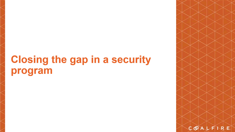 Closing the gap in a security program