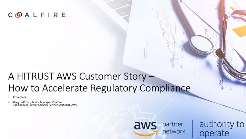 A HITRUST AWS Customer Story - How to Accelerate Regulatory Compliance