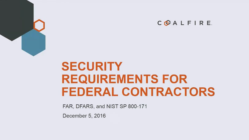 NIST SP 800-171, FAR & DFARS Security Requirements for Federal Government Contractors
