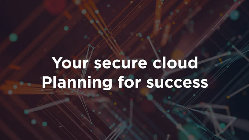Your secure cloud—planning for success