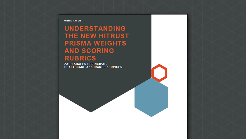 Understanding the new HITRUST PRISMA weights and scoring rubrics