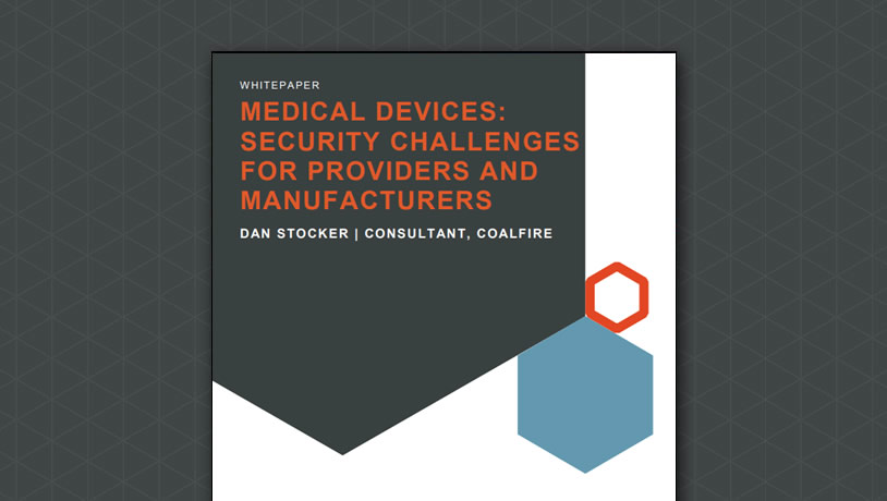 Medical Devices: Security Challenges for Providers and Manufacturers