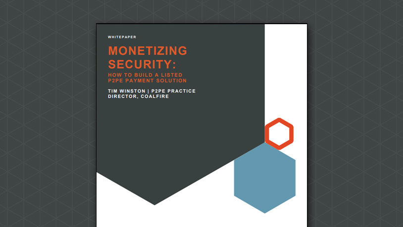Monetizing Security - How to Build a Listed P2PE Payment Solution